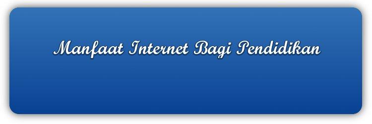 manfaat internet bagi pendidikan