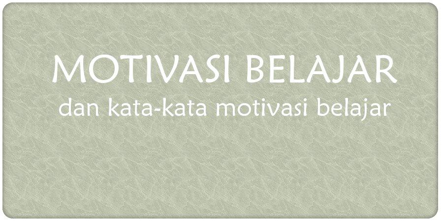 motivasi untuk semangat belajar