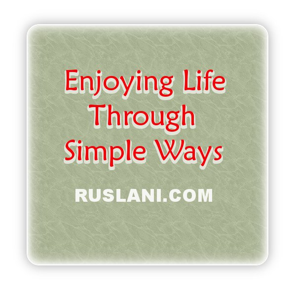 how to enjoy life