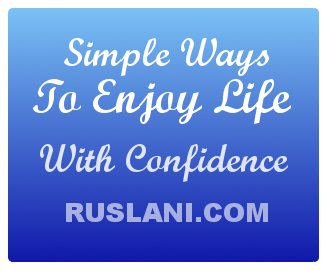 simple ways on how to enjoy life with confidence